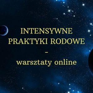 INTENSYWNE PRAKTYKI RODOWE – warsztaty online