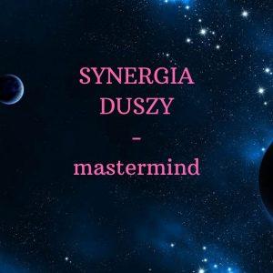 SYNERGIA DUSZY – mastermind